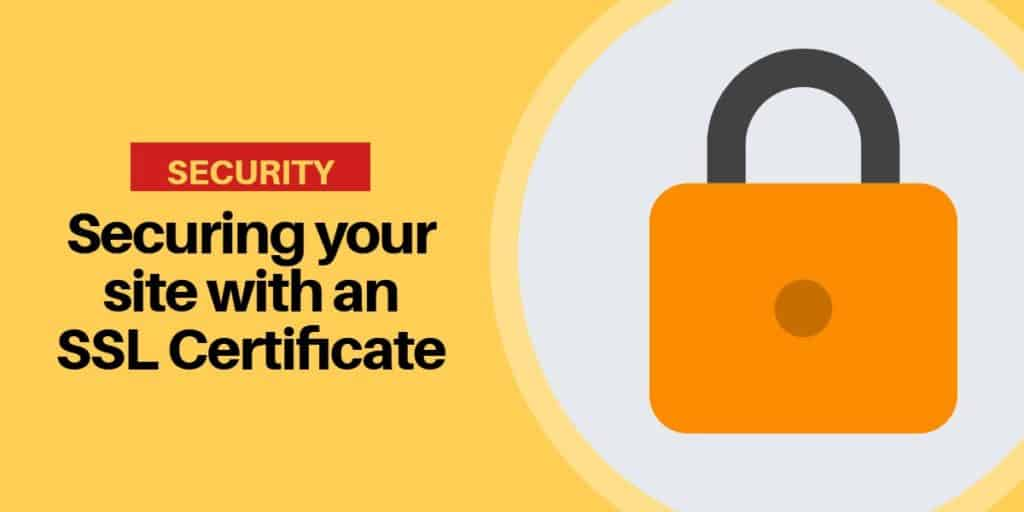 Securing your website with an SSL Certificate ?