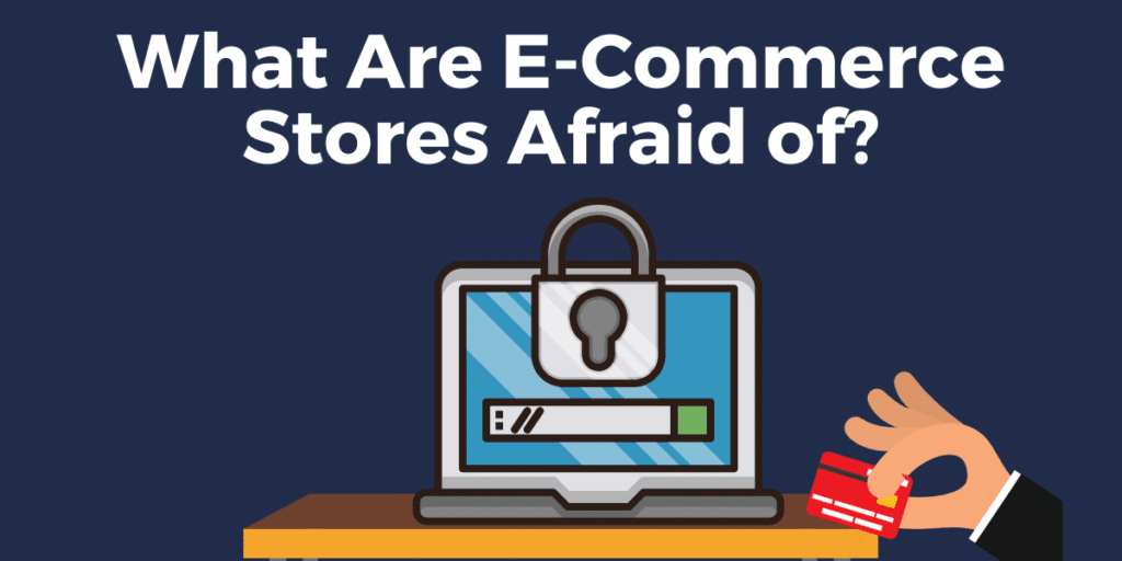 Ecommerce Fears